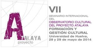 VIII Seminario Internacional del Proyecto Atalaya. Formación y Gestión Cultural